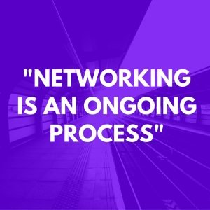 networking is an ongoing process